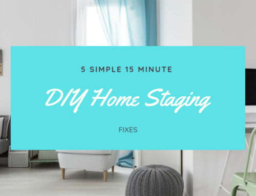 5 Simple 15 Minute DIY Home Staging Fixes